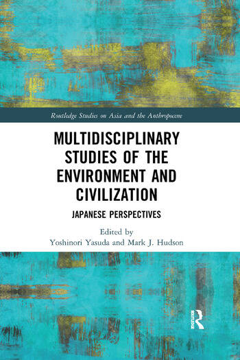 Multidisciplinary Studies of the Environment and Civilization Japanese Perspectives book cover