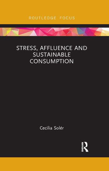 Stress, Affluence and Sustainable Consumption book cover