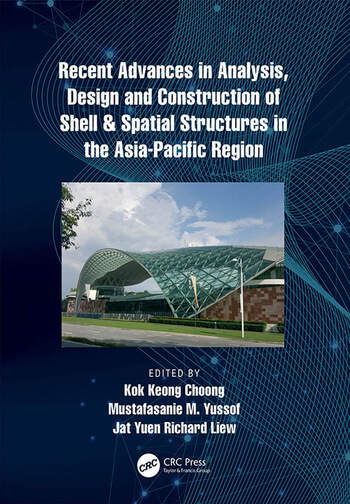 Recent Advances in Analysis, Design and Construction of Shell & Spatial Structures in the Asia-Pacific Region book cover