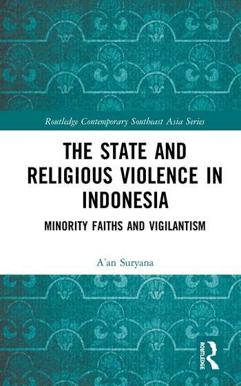 The State and Religious Violence in Indonesia Minority Faiths and Vigilantism book cover