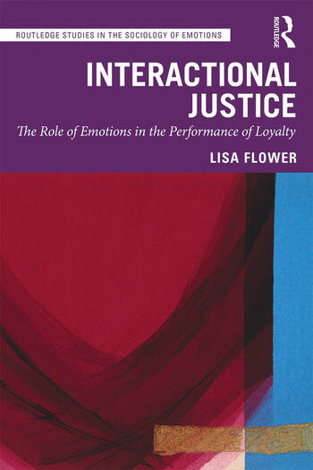 Interactional Justice The Role of Emotions in the Performance of Loyalty book cover