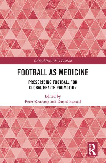 Football as Medicine Prescribing Football for Global Health Promotion book cover