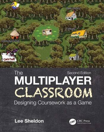 The Multiplayer Classroom Designing Coursework as a Game book cover