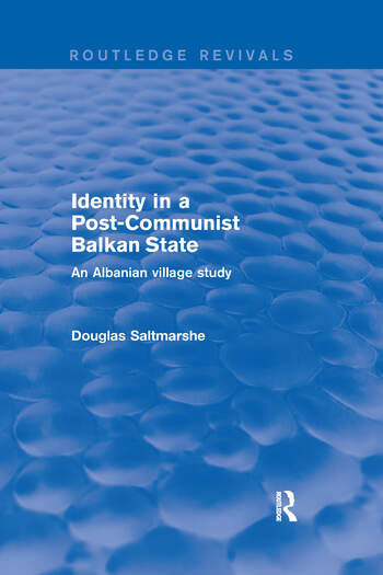 Identity in a Post-communist Balkan State An Albanian Village Study book cover