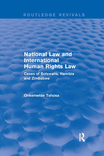 National Law and International Human Rights Law Cases of Botswana, Namibia and Zimbabwe book cover