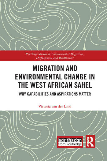 Migration and Environmental Change in the West African Sahel Why Capabilities and Aspirations Matter book cover
