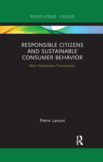 Responsible Citizens and Sustainable Consumer Behavior New Interpretive Frameworks book cover