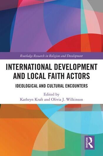 International Development and Local Faith Actors Ideological and Cultural Encounters book cover