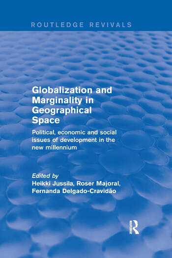 Globalization and Marginality in Geographical Space Political, Economic and Social Issues of Development at the Dawn of New Millennium book cover