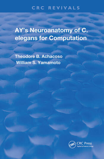 Ay's Neuroanatomy of C. Elegans for Computation book cover