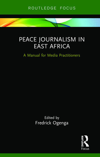 Peace Journalism in East Africa A Manual for Media Practitioners book cover