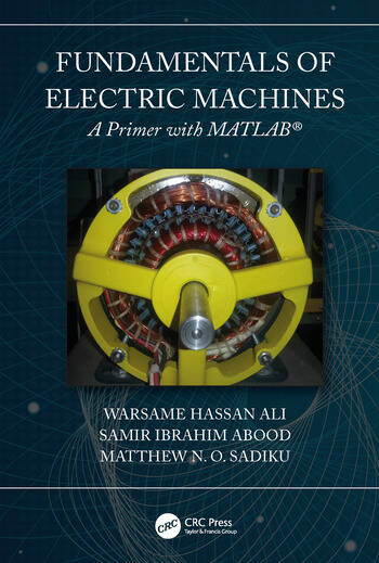 Fundamentals of Electric Machines: A Primer with MATLAB A Primer with MATLAB book cover
