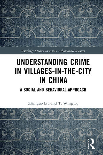 Understanding Crime in Villages-in-the-City in China A Social and Behavioral Approach book cover