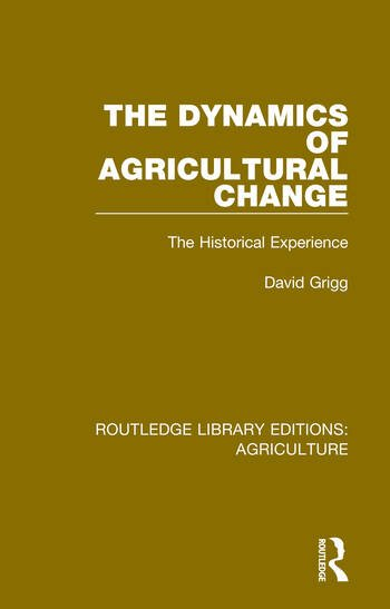 The Dynamics of Agricultural Change The Historical Experience book cover
