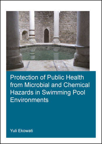 Protection of Public Health from Microbial and Chemical Hazards in Swimming Pool Environments book cover