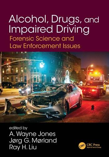 Alcohol, Drugs, and Impaired Driving Forensic Science and Law Enforcement Issues book cover