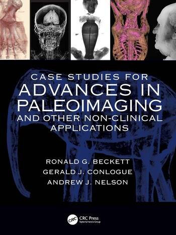 Case Studies for Advances in Paleoimaging and Other Non-Clinical Applications book cover