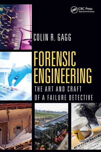 Forensic Engineering: The Art and Craft of A Failure Detective book cover