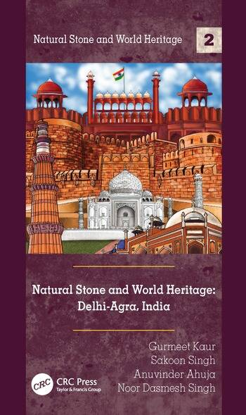 Natural Stone and World Heritage: Delhi-Agra, India book cover
