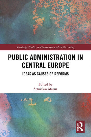 Public Administration in Central Europe Ideas as Causes of Reforms book cover