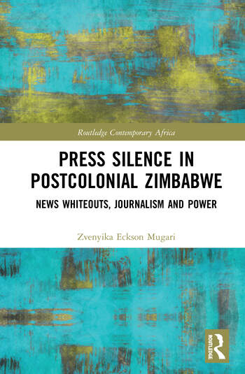 Press Silence in Postcolonial Zimbabwe News Whiteouts, Journalism and Power book cover