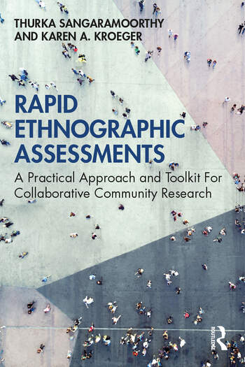 Rapid Ethnographic Assessments A Practical Approach and Toolkit For Collaborative Community Research book cover