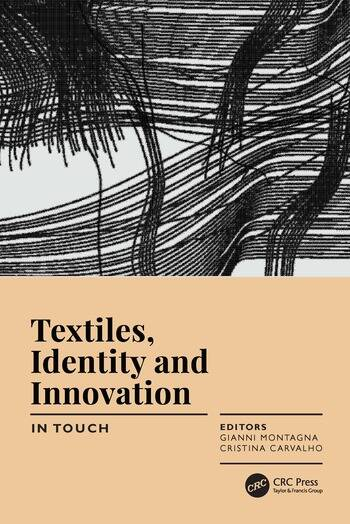 Textiles, Identity and Innovation: In Touch Proceedings of the 2nd International Textile Design Conference (D_TEX 2019), June 19-21, 2019, Lisbon, Portugal book cover