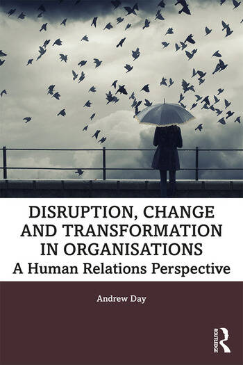 Disruption, Change and Transformation in Organisations A Human Relations Perspective book cover