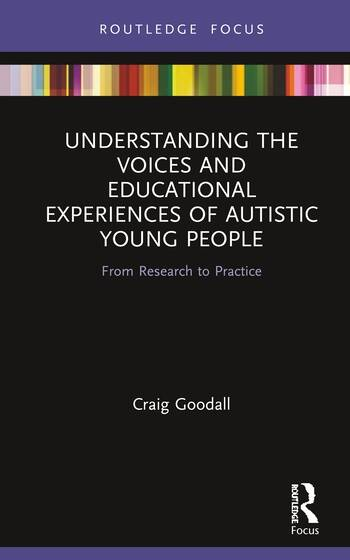 Understanding the Voices and Educational Experiences of Autistic Young People From Research to Practice book cover