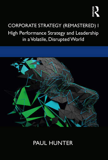 Corporate Strategy (Remastered) I High Performance Strategy and Leadership in a Volatile, Disrupted World book cover