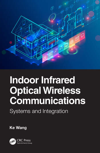 Indoor Infrared Optical Wireless Communications Systems and Integration book cover
