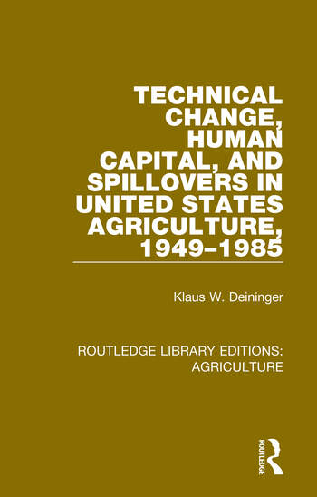 Technical Change, Human Capital, and Spillovers in United States Agriculture, 1949-1985 book cover
