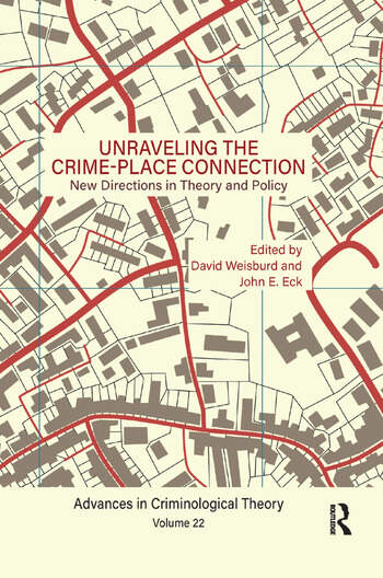 Unraveling the Crime-Place Connection, Volume 22 New Directions in Theory and Policy book cover