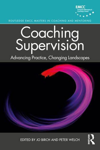 Coaching Supervision Advancing Practice, Changing Landscapes book cover