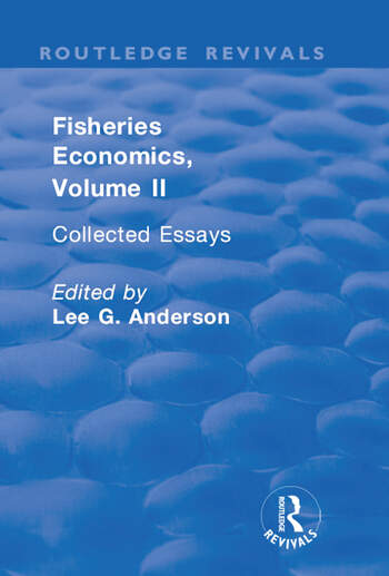 Fisheries Economics, Volume II Collected Essays book cover