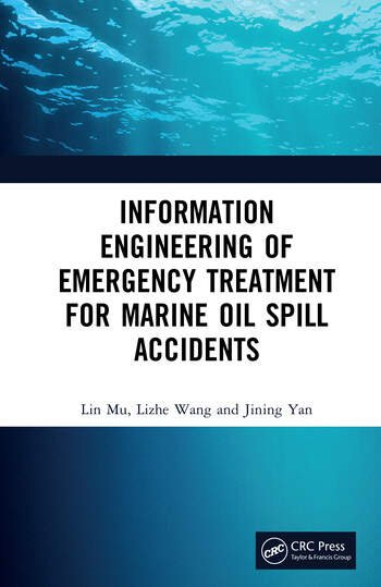 Information Engineering of Emergency Treatment for Marine Oil Spill Accidents book cover