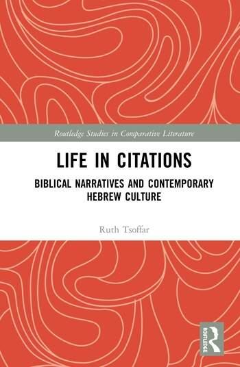 Life in Citations Biblical Narratives and Contemporary Hebrew Culture book cover