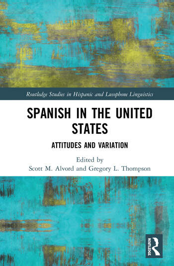 Spanish in the United States Attitudes and Variation book cover