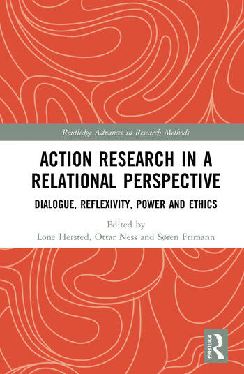 Action Research in a Relational Perspective Dialogue, Reflexivity, Power and Ethics book cover