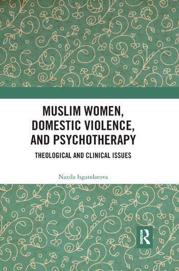 Muslim Women, Domestic Violence, and Psychotherapy Theological and Clinical Issues book cover