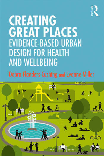 Creating Great Places Evidence-based Urban Design for Health and Wellbeing book cover