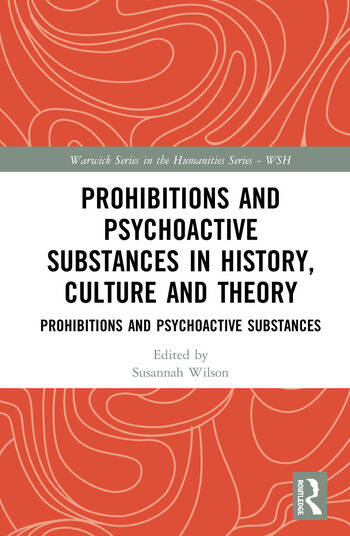 Prohibitions and Psychoactive Substances in History, Culture and Theory Prohibitions and Psychoactive Substances book cover