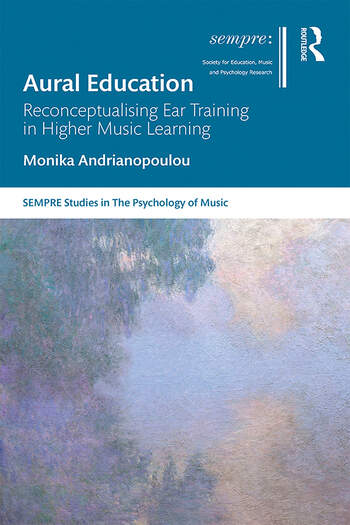 Aural Education Reconceptualising Ear Training in Higher Music Learning book cover