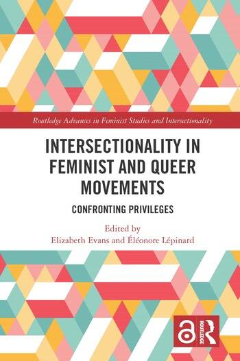 Intersectionality in Feminist and Queer Movements Confronting Privileges book cover