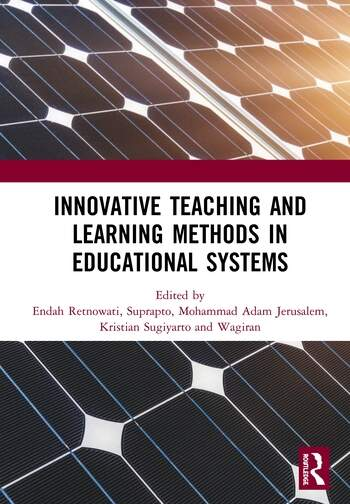 Innovative Teaching and Learning Methods in Educational Systems Proceedings of the International Conference on Teacher Education and Professional Development (INCOTEPD 2018), October 28, 2018, Yogyakarta, Indonesia book cover