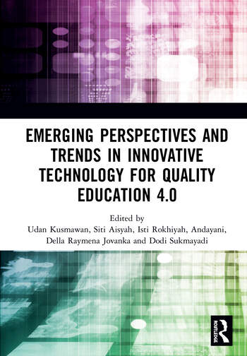 Emerging Perspectives and Trends in Innovative Technology for Quality Education 4.0 Proceedings of the 1st International Conference on Innovation in Education and Pedagogy (ICIEP 2019), October 5, 2019, Jakarta, Indonesia book cover
