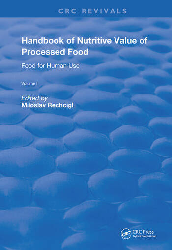 Handbook of Nutritive Value of Processed Food Volume 1: Food for Human Use book cover