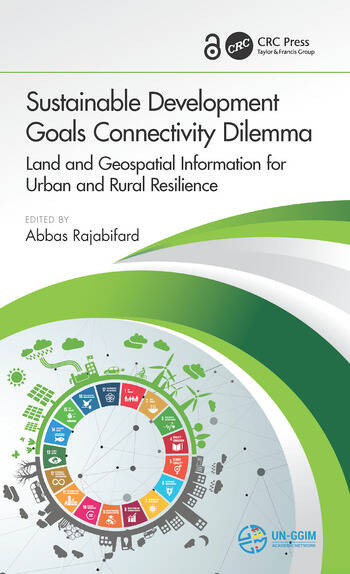 Sustainable Development Goals Connectivity Dilemma Land and Geospatial Information for Urban and Rural Resilience book cover