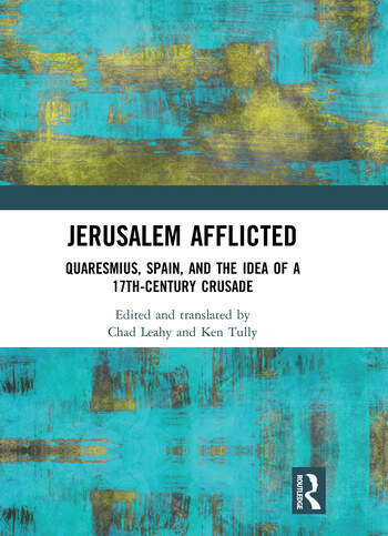 Jerusalem Afflicted Quaresmius, Spain, and the Idea of a 17th-century Crusade book cover