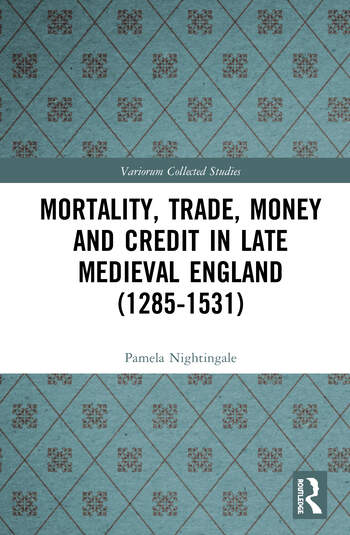 Mortality, Trade, Money and Credit in Late Medieval England (1285-1531) book cover
